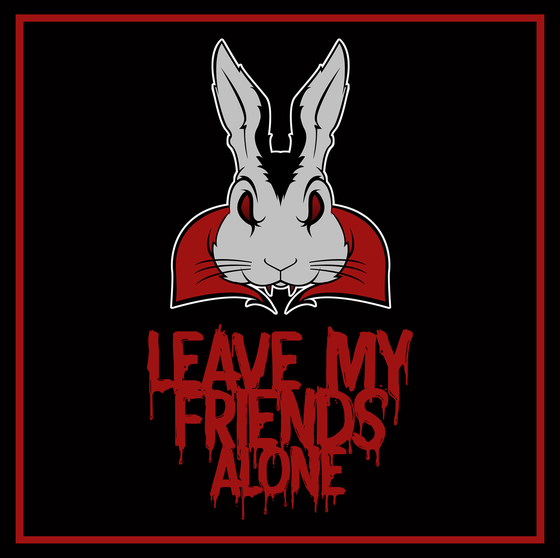 Image of Leave My Friends Alone : Sticker