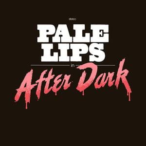 "Image of Pale Lips ""After Dark"" LP Black or colored vinyl"
