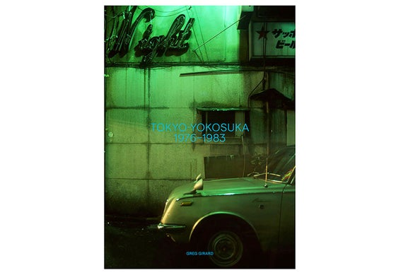 "Image of ""Tokyo-Yokosuka 1976-1983"".  New Stock Arriving April 16, 2020! Signed copy."