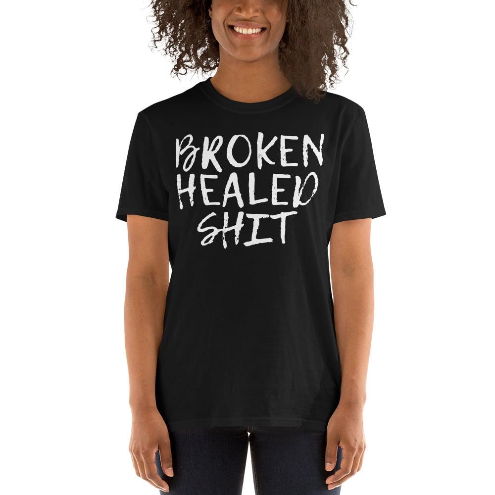 Image of Broken Healed Shit Tee