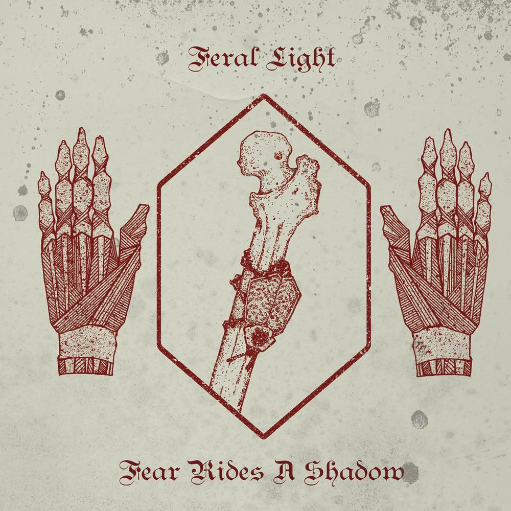 """FERAL LIGHT """"Fear Rides A Shadow"""" LP"""