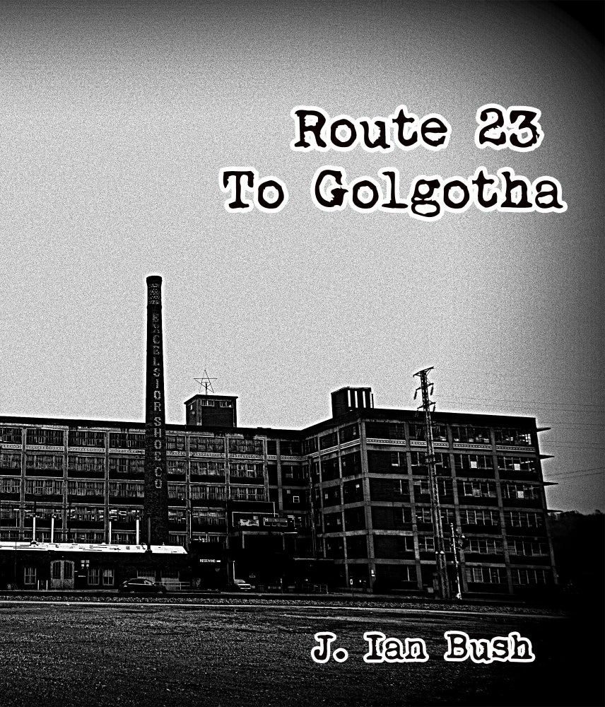 Image of Route 23 To Golgotha by J. Ian Bush