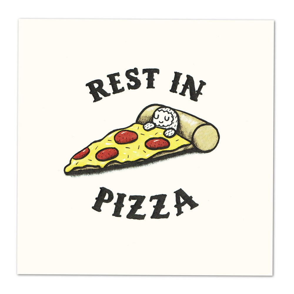 Image of Rest in Pizza - Print by Tim Robot