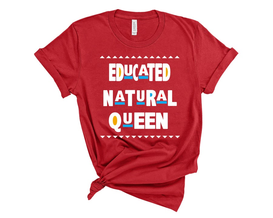 """Image of """"Educated Natural Queen"""" Tee"""