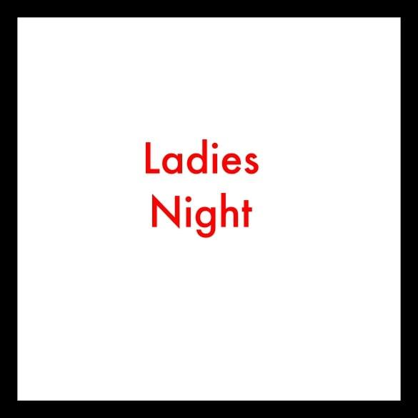 Image of Ladies Night Saturday