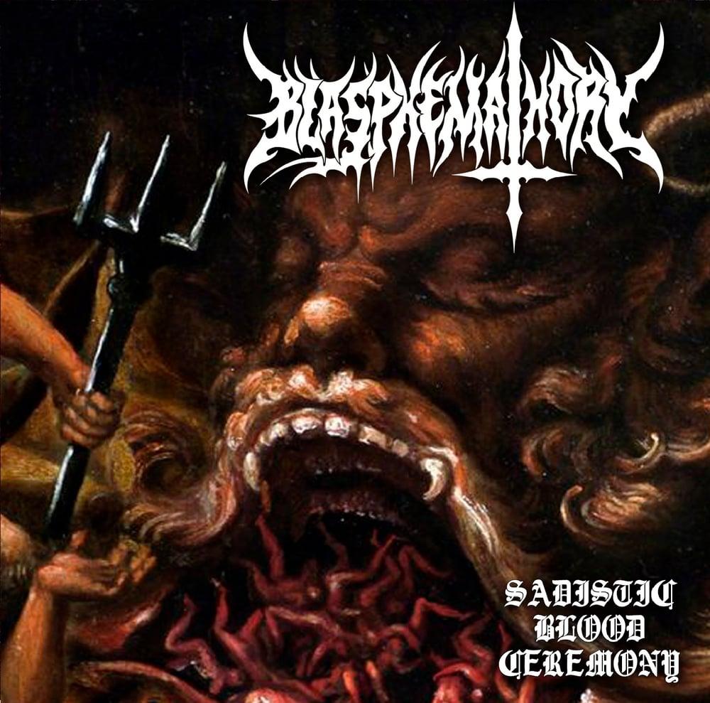 Image of Blasphemathory - Sadistic Blood Ceremony