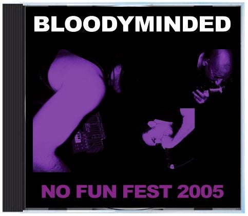 "Image of BLOODYMINDED ""No Fun Fest 2005"" CD"