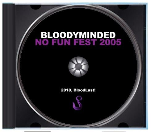 """Image of BLOODYMINDED """"No Fun Fest 2005"""" CD"""