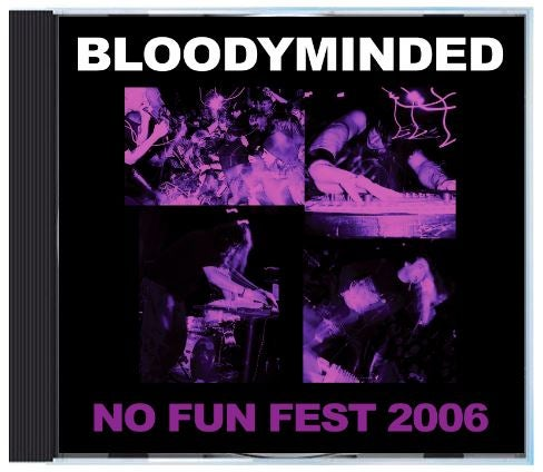 """Image of BLOODYMINDED """"No Fun Fest 2006"""" CD"""