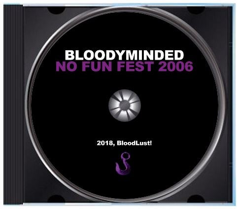 "BLOODYMINDED ""No Fun Fest 2006"" CD"