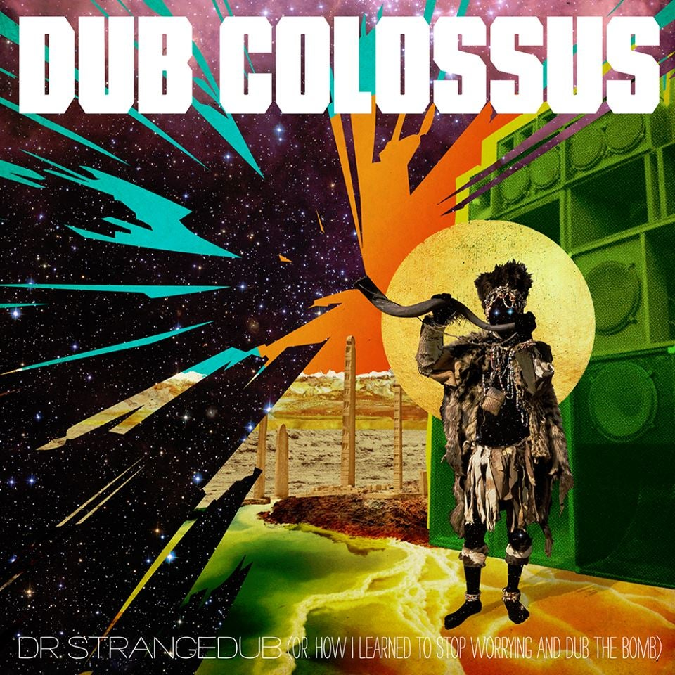 Image of Dub Colossus - Dr Strangedub (Or How I Learned To Stop Worrying And Dub The Bomb)