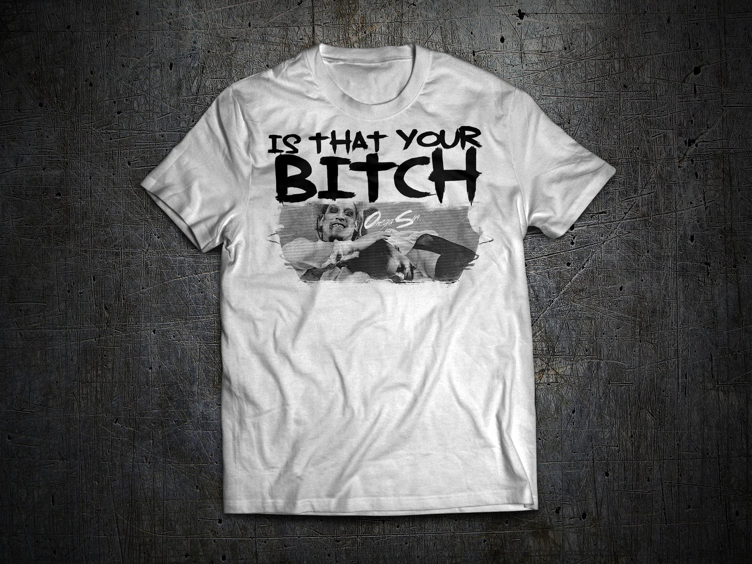 Image of Is That Your Bitch T-Shirt