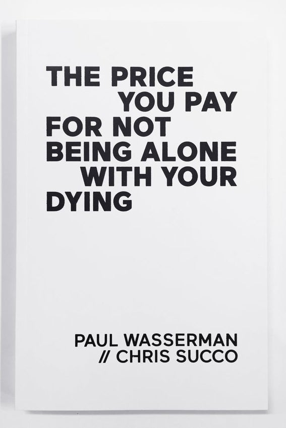 Image of Chris Succo and Paul Wasserman - The price you pay for not being alone with your dying