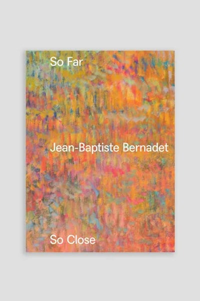Image of Jean-Baptiste Bernadet - So Far, So Close