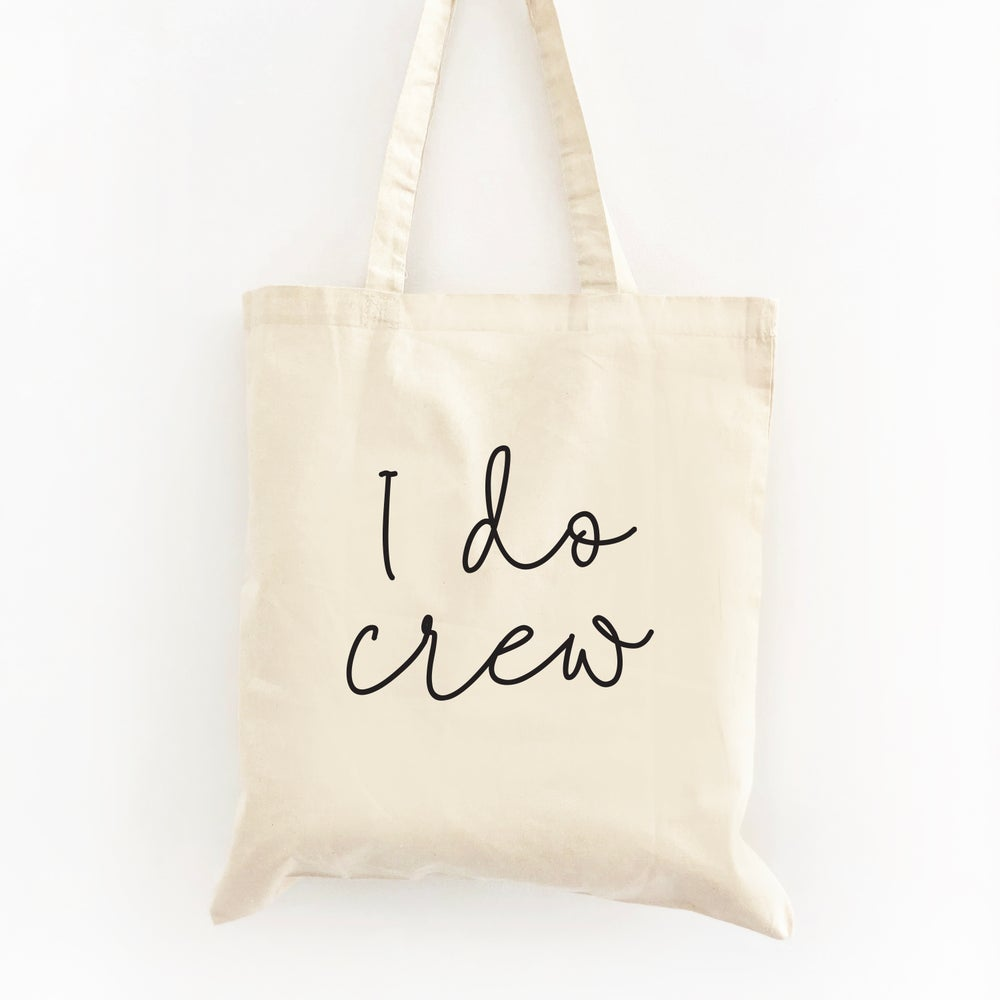 Image of I Do Crew Tote Bag
