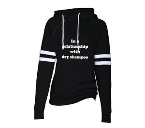 Image of In a Relationship with Dry Shampoo - Varsity hoodie