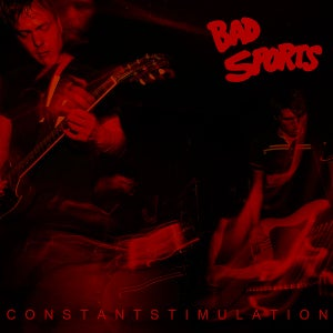 Image of Bad Sports - Constant Stimulation LP
