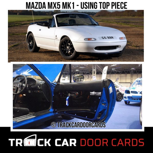Image of Mazda MX5 - MK1 - Using original top piece - Drift / Track Car Door Cards