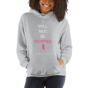 Image of I Will Not Be Stopped Hoodies in Black, Navy, or Grey