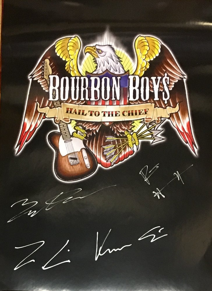 Image of Bourbon Boys - Hail To the Chief (Signed Poster)