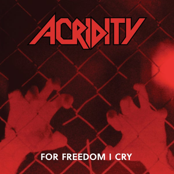 Image of ACRIDITY - For Freedom I Cry (Deluxe Edition)