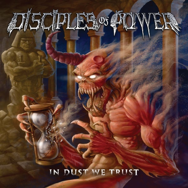Image of DISCIPLES OF POWER - In Dust We Trust