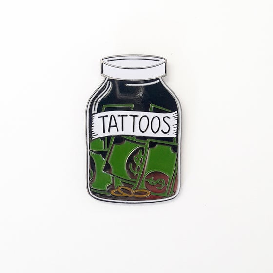 Image of Save your money for tattoos pin