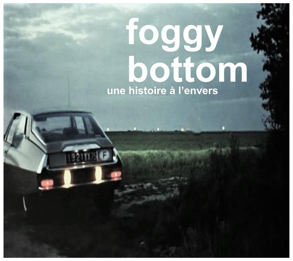 """FOGGY BOTTOM """"Une Histoire à L'Envers"""" CD"""
