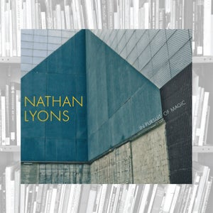 Image of Nathan Lyons: In Pursuit Of Magic