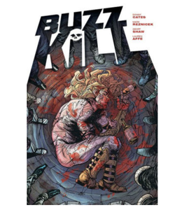 Image of BUZZKILL - Comic - (by Rez Toadies drummer)
