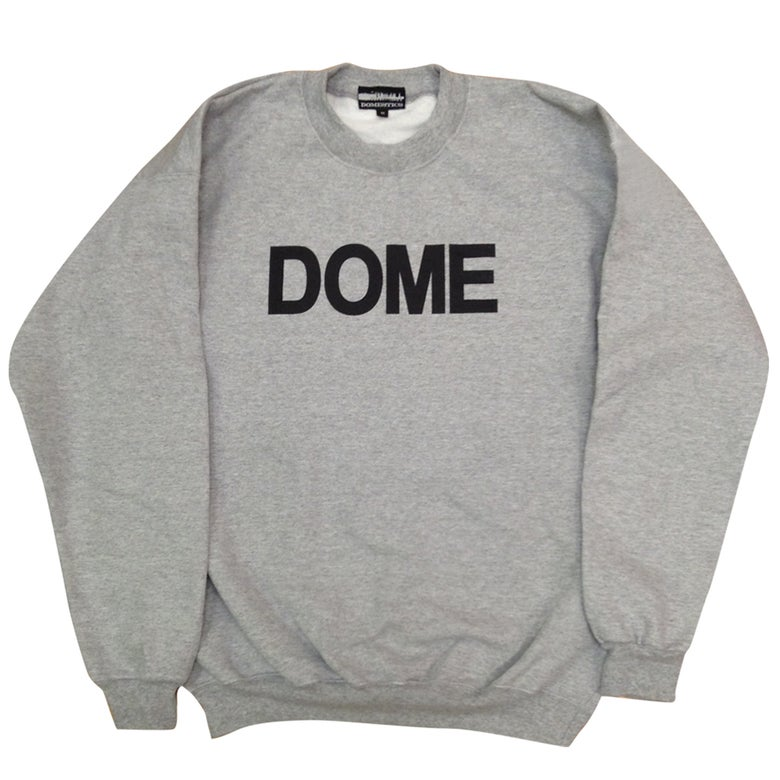 Image of DOMEstics. Crew Neck DOME Sweatshirt