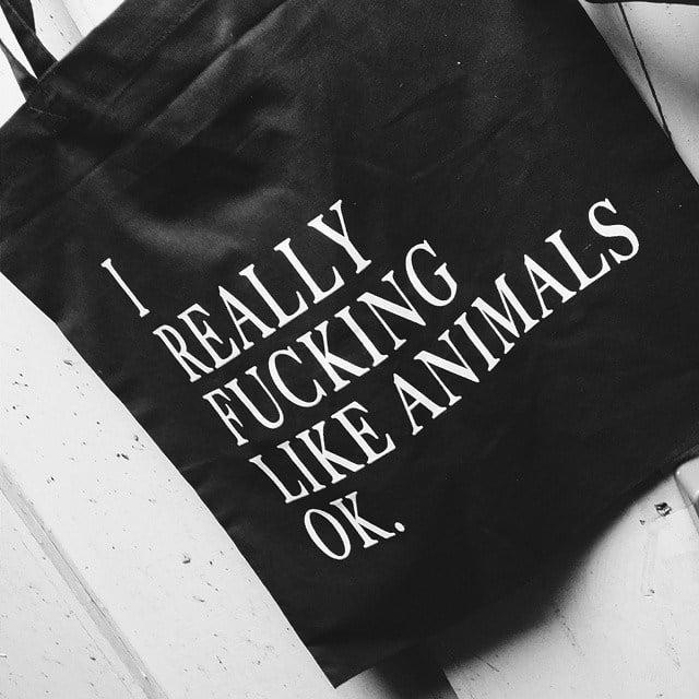 Image of I Really Fucking Like Animals Ok Tote