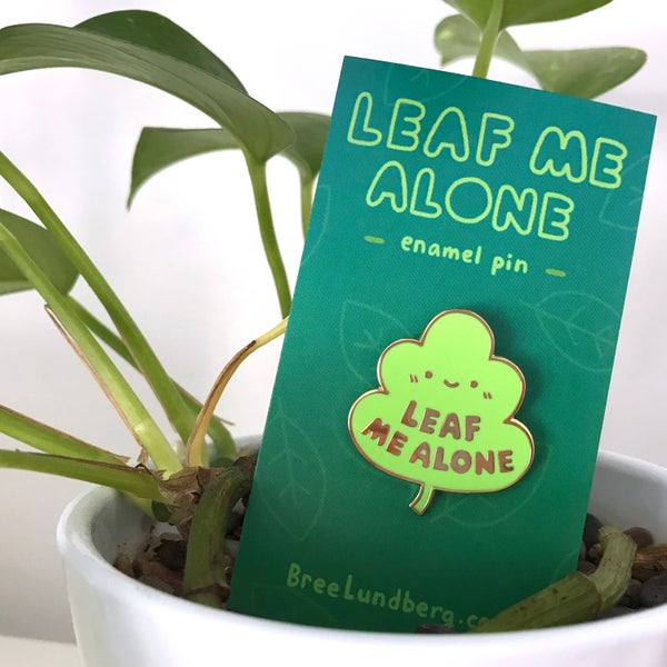 Image of Leaf Me Alone - Enamel Pin