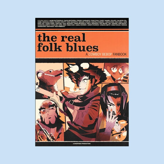 Image of The Real Folk Blues: a Cowboy Bebop fanbook [pre-order]