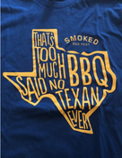 Image of Smoked - Too Much BBQ Shirt