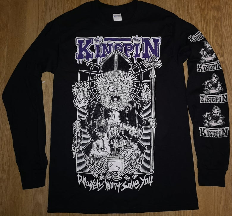 "Image of Kingpin ""Prayers Won't Save You"" longsleeve shirt"