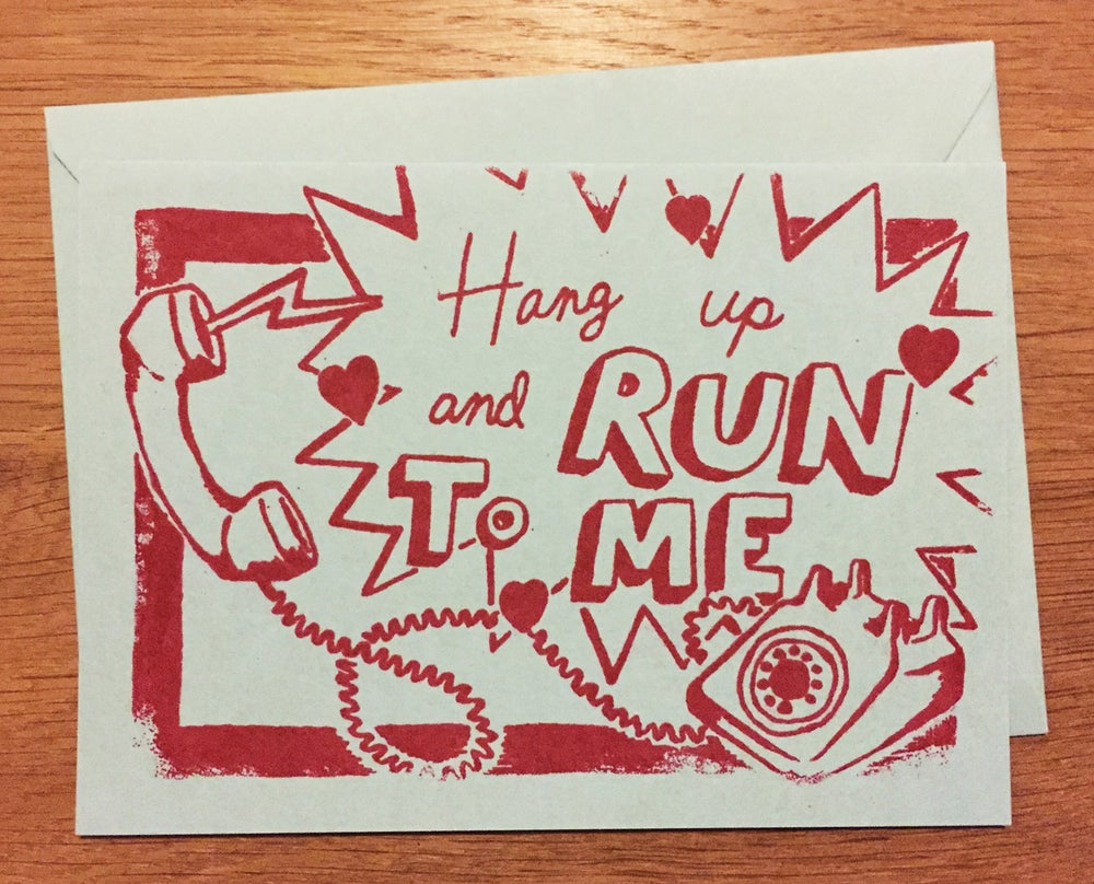 Image of Hang Up and Run To Me Gocco Print Valentine