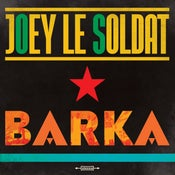 Image of Joey le Soldat - Barka (digipack)