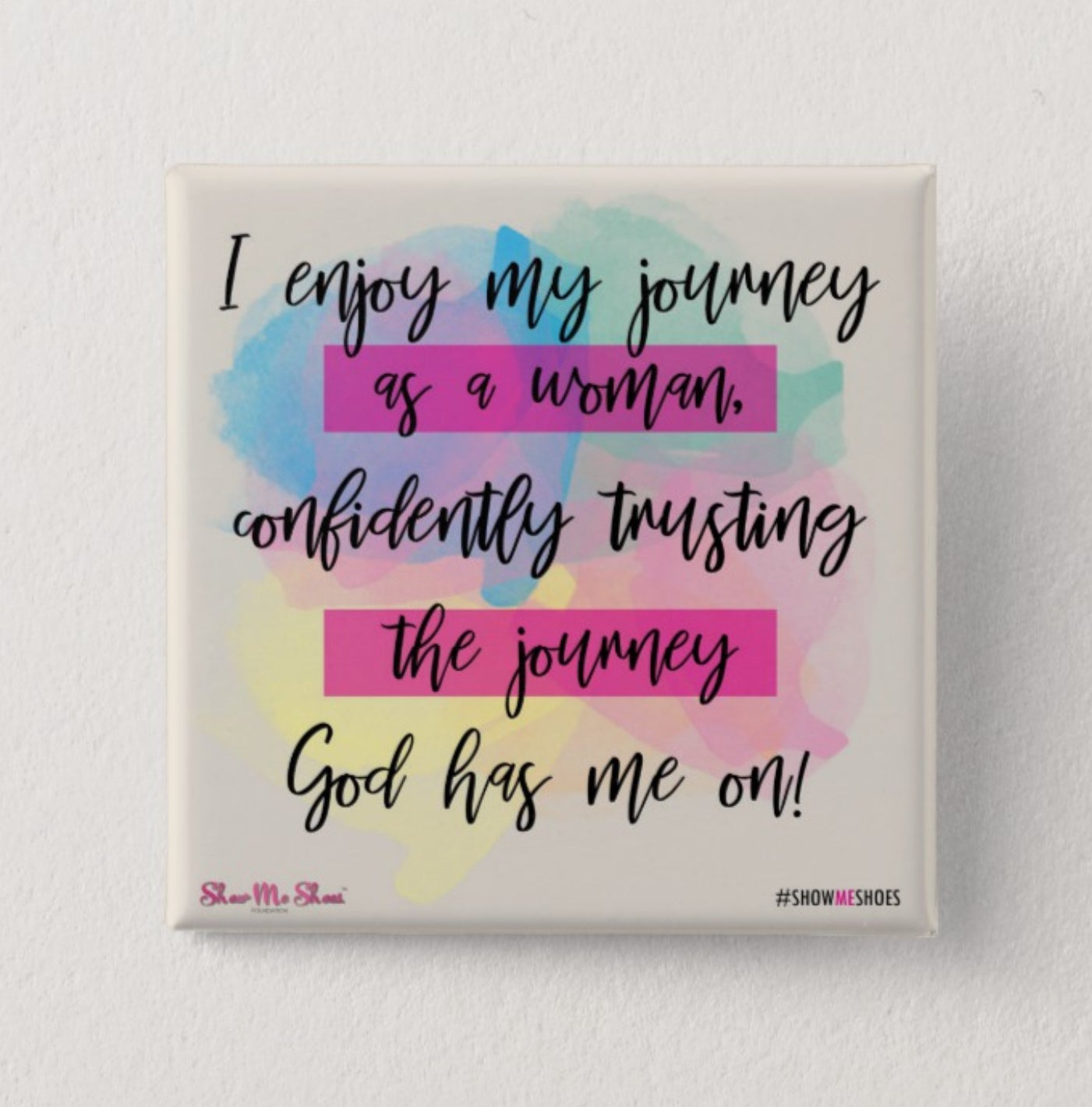 Affirmations from the Sole - I enjoy my journey as a woman!