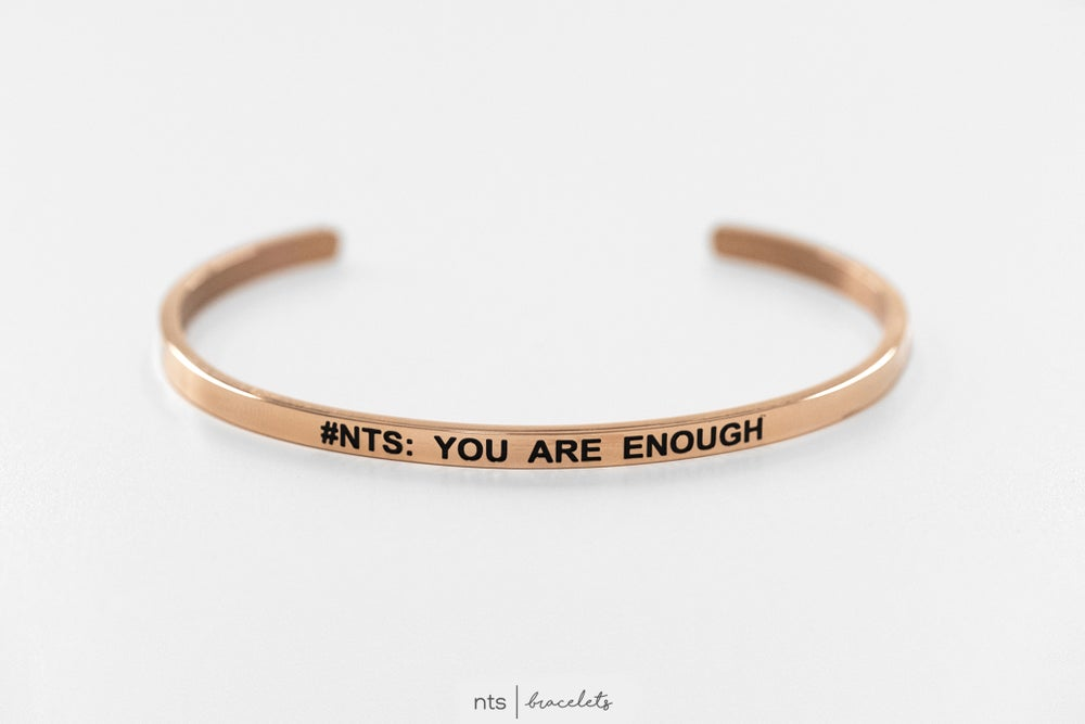 Image of #NTS: YOU ARE ENOUGH (Rose Gold)