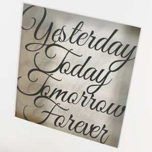 Image of Yesterday, Today, Tomorrow, Forever papercut