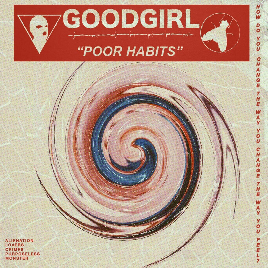 Image of Goodgirl - Poor Habits CS