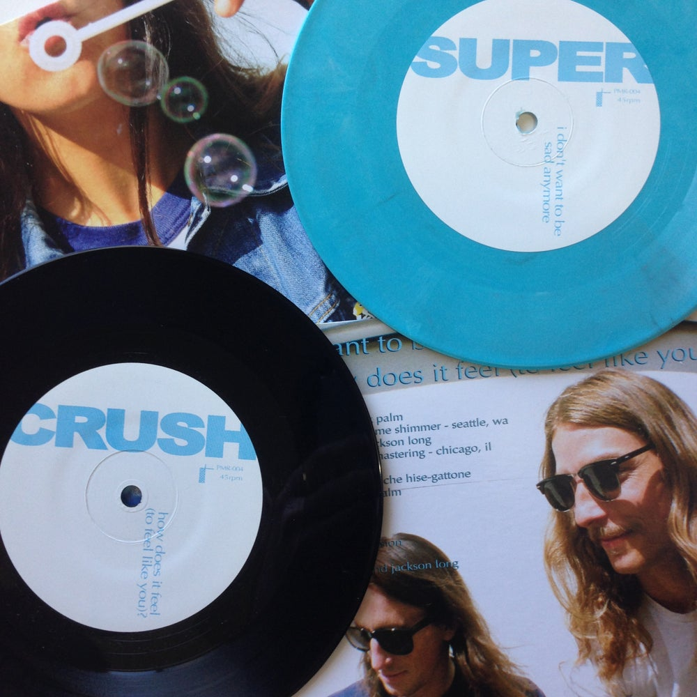 Image of SUPERCRUSH - I Don't Want To Be Sad Anymore b/w How Does It Feel (To Feel Like You)? 7""