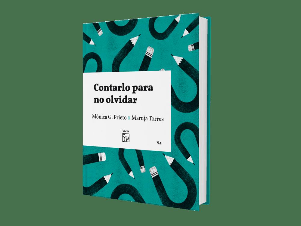 Image of 'Contarlo para no olvidar', de Mónica G. Prieto y Maruja Torres