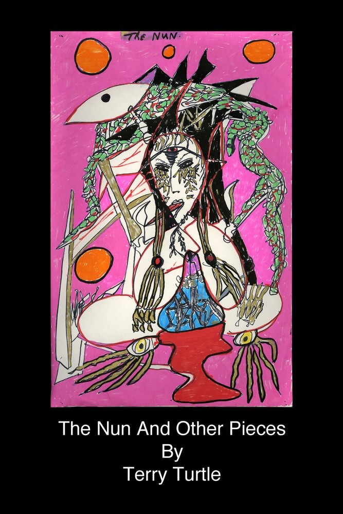 """Image of """"The Nun and Other Pieces"""" Art Book by Terry Turtle"""