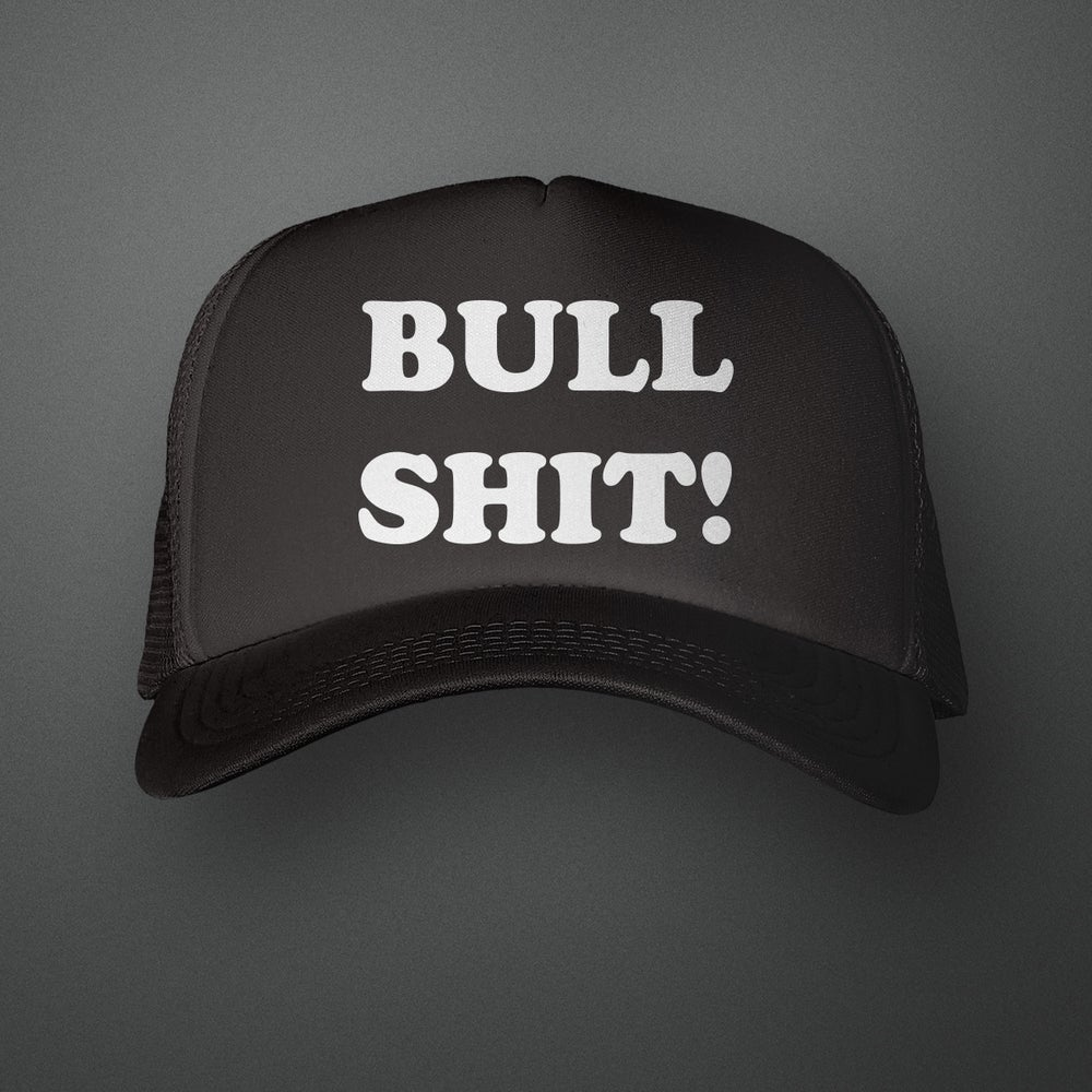 Image of Bull Shit Trucker Hat