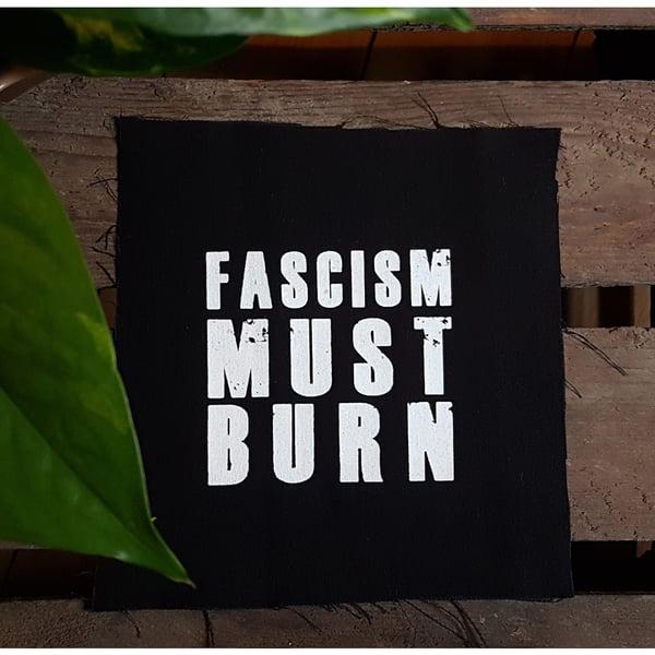 "Image of ""FASCISM MUST BURN""   Patch   DIY   fight fascism   acab   161   punk   antifa   fcknzs  "