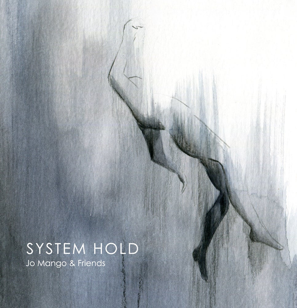 Image of Jo Mango & Friends - System Hold EP