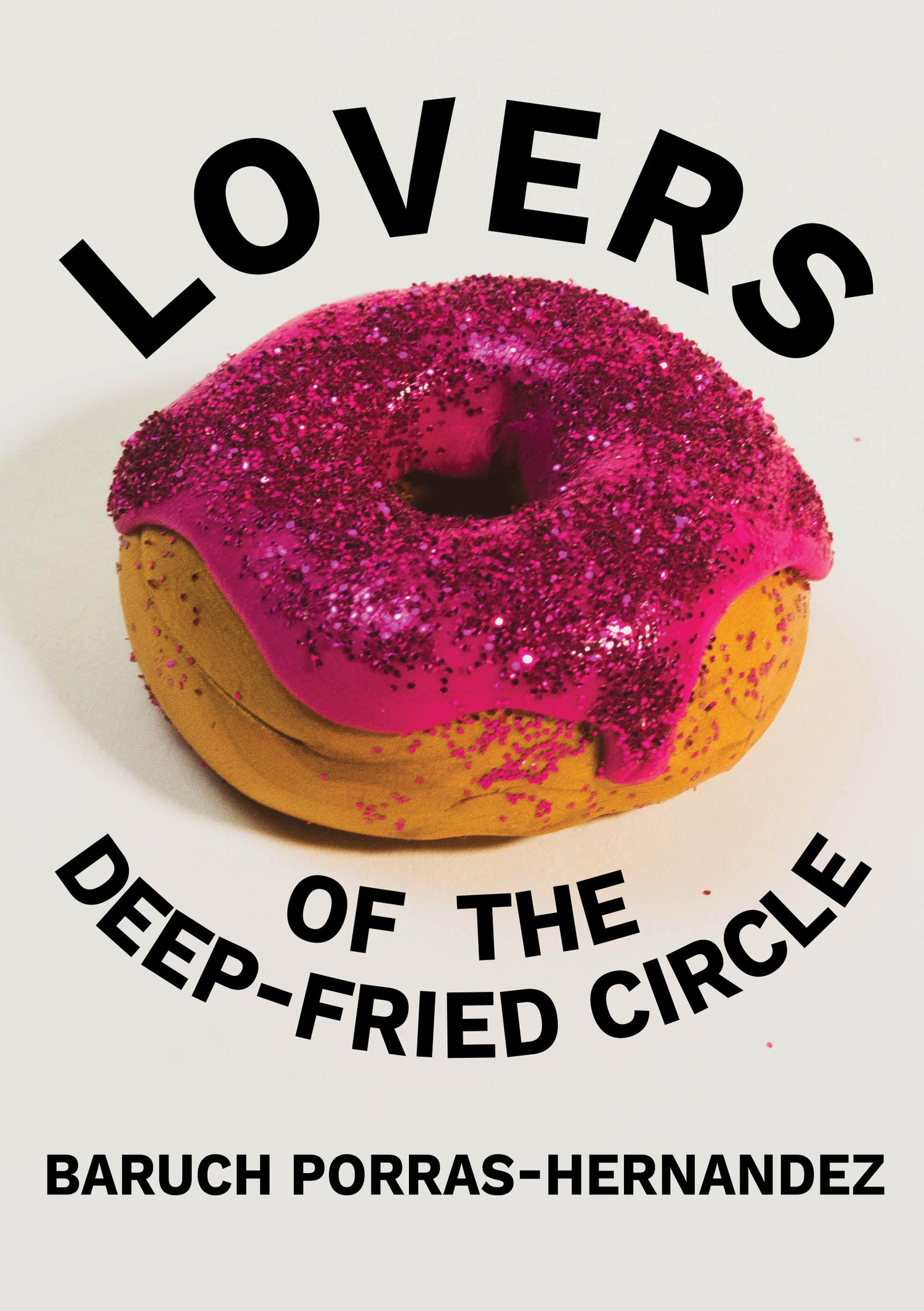 Image of Lovers of the Deep-Fried Circle (THE FUNNY ONE) by Baruch Porras-Hernandez