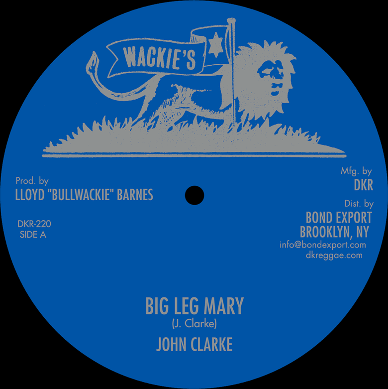 "Image of John Clarke - Big Leg Mary / Wasn't It You (2nd Cut) 12"" (Wackie's)"
